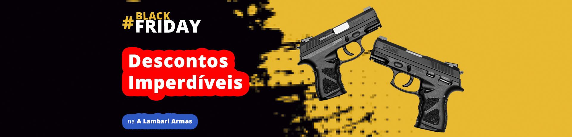 A lambari Armas - BlackFriday, descontos imperdíveis
